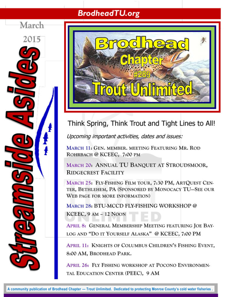 March 2015 Brodhead chapter of Trout Unlimited Newsletter Streamside Asides