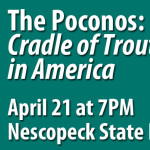 Don Baylor to Present History of Pocono Trout Fishing on Tuesday, April 21
