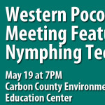 Western Pocono Chapter of TU Features New Nymphing Techniques May 19