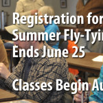 Registration Deadline for Summer Fly-Tying Class this Saturday, June 25